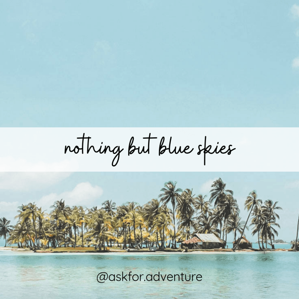 noting but blue skies adventure quote