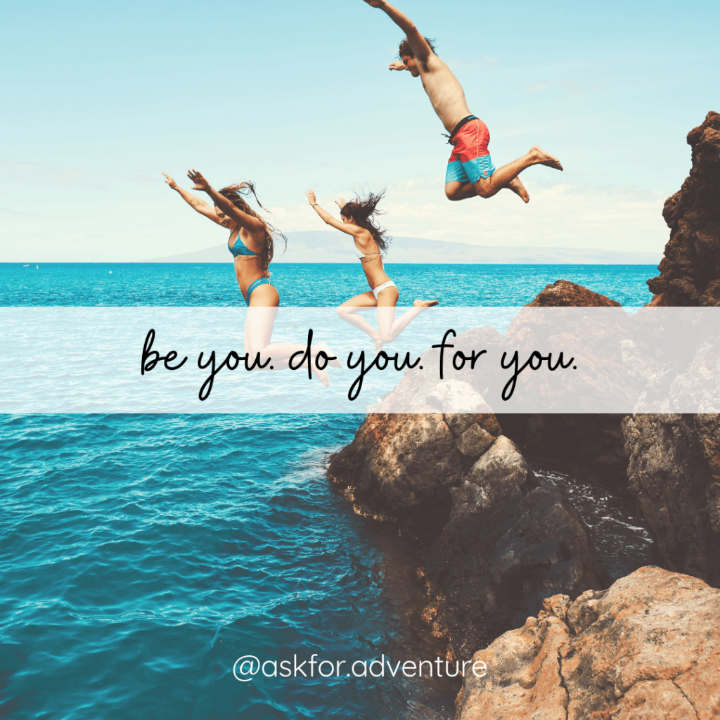 adventure caption instagram photo be you do you for you