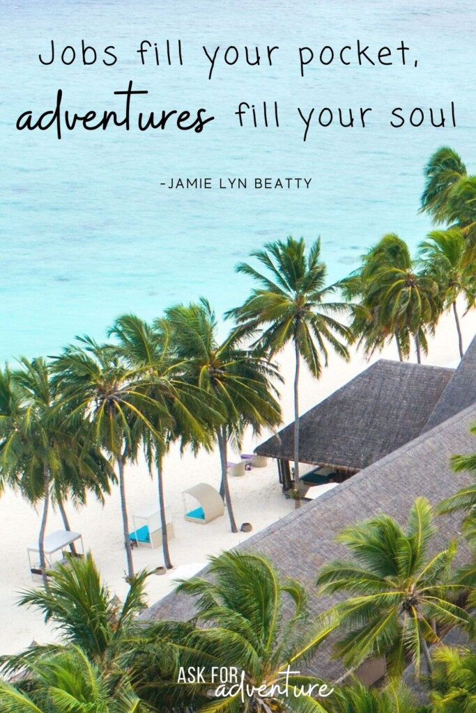 travel quote 6 | Jobs fill your pocket, adventures fill your soul