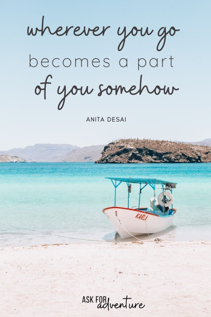 travel quote 4 | wherever you go becomes a part of you somehow