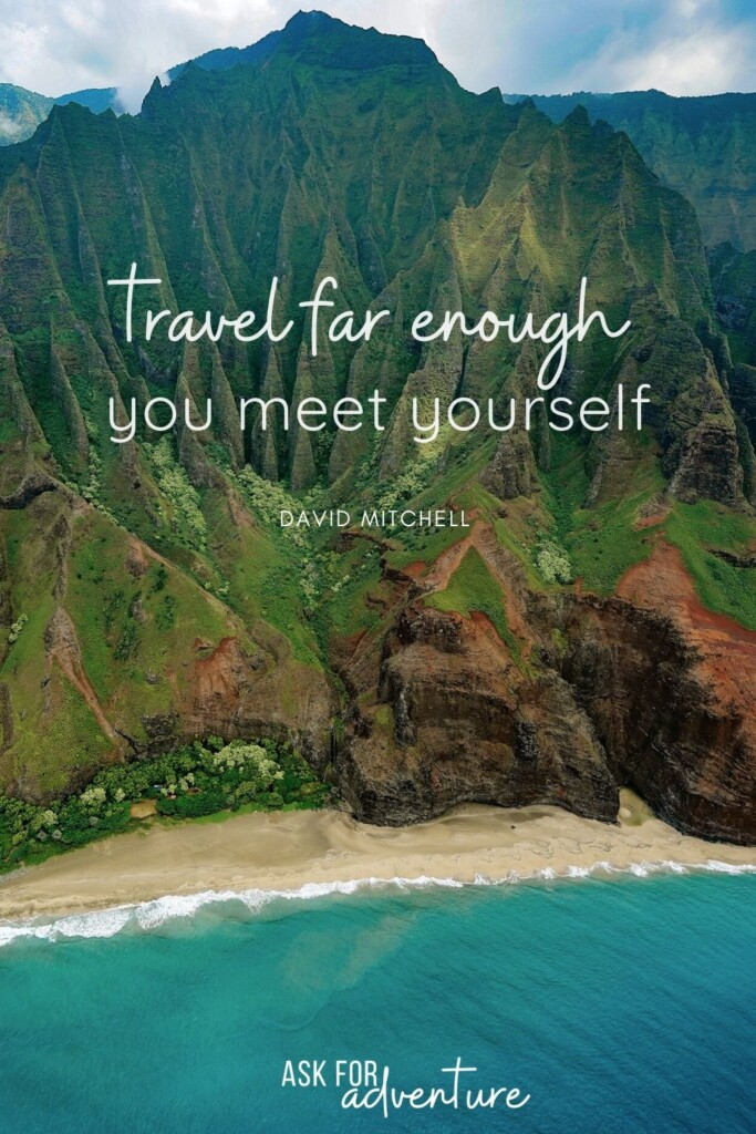 travel quote 47 | Travel far enough you meet yourself.