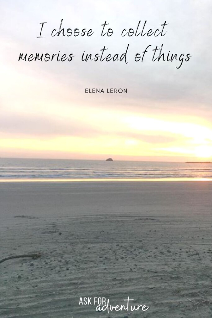 love to travel quotes 54 | I choose to collect memories instead of things.