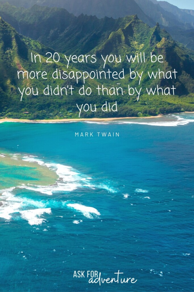 travel quote by Mark Twain 51 | In 20 years you will be more disappointed by what you didn't do than by what you did.