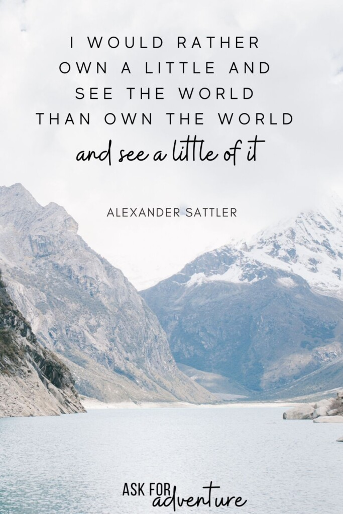 inspirational quote for travel 65 | I would rather own a little and see the world than own the world and see a little of it.