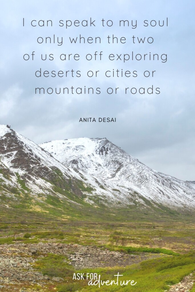 Paulo Coelho travel quote 75 | I can speak to my soul only when the two of us are off exploring deserts or cities or mountains or roads.