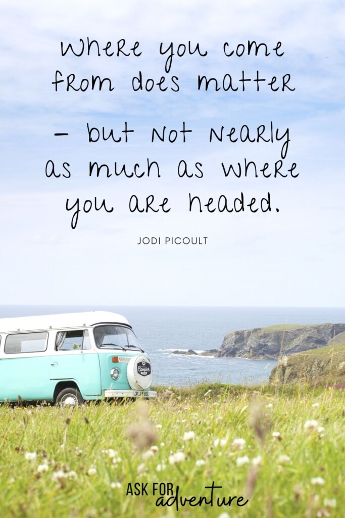 Travel quote 78 | Where you come from does matter - but not nearly as much as where you are headed.
