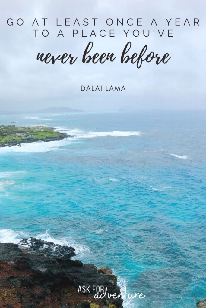 Dalai lama travel quotes 85 | Go at least once per year to a place you've never been before.