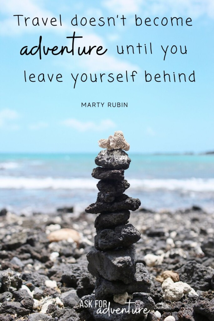 travel quote 89 | Travel doesn't become adventure until you leave yourself behind.