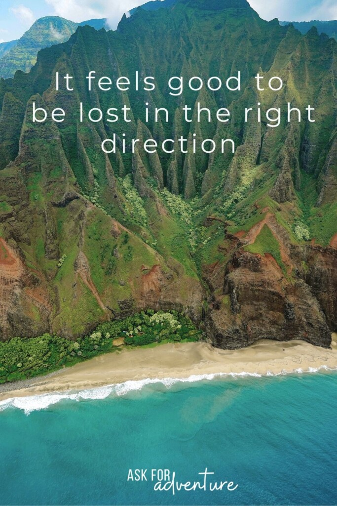 Travel quote 88 | It feels good to be lost in the right direction.