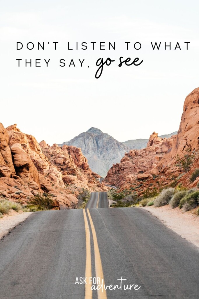 travel quote 98 | Don't listen to what they say, go see.