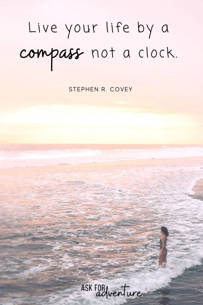 travel quote about life 118 | Live your life by a compass not a clock.