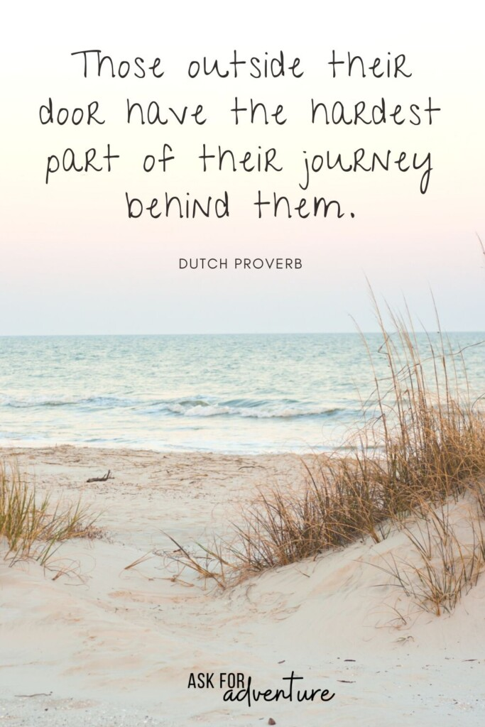 traveling quotes 113 | Those outside their door have the hardest part of their journey behind them.