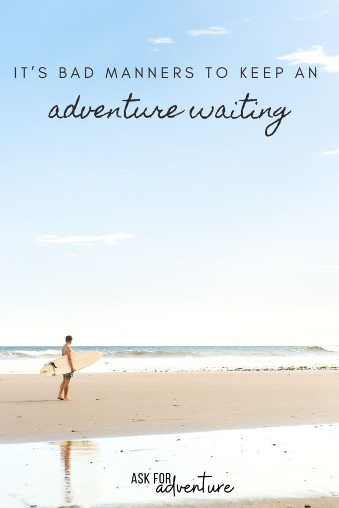 travel quote about adventure 109 | It's bad manners to keep an adventure waiting.