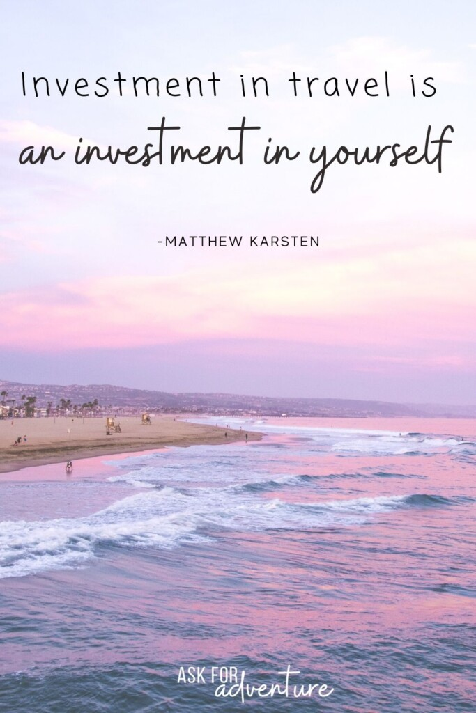 travel quote 3 | investment in travel is an investment in yourself