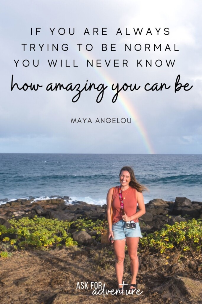 best quotes about traveling 62 | If you are always trying to be normal you will never know how amazing you can be.