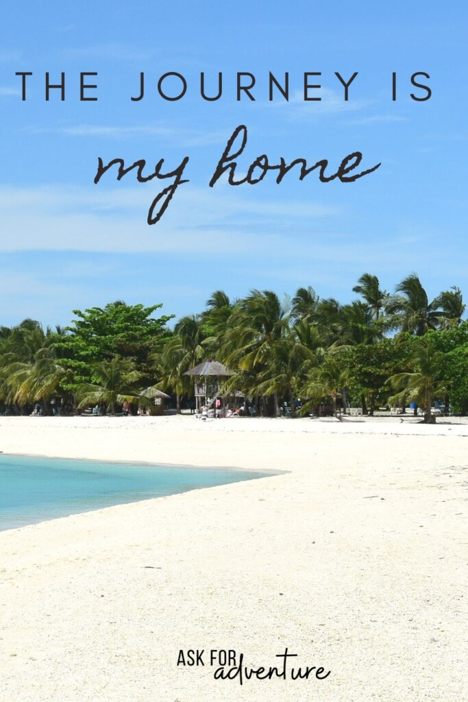 short travel quote 60 | The journey is my home.